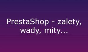 PrestaShop - zalety i wady
